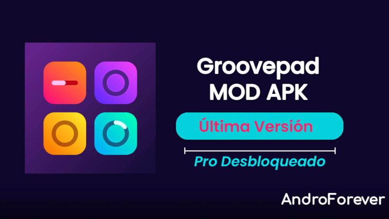 descargar groovepad apk mod para android