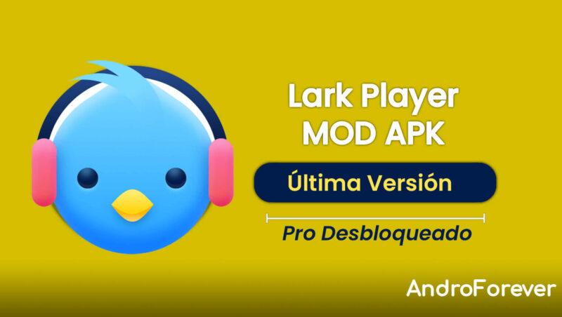 descargar lark player apk mod para android