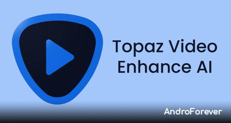 descargar Topaz Video Enhance AI full